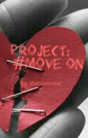 Project: #MOVE ON (taglish) by wattiehottie