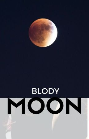 Bloody moon #Wattys2016 by Nastya20155