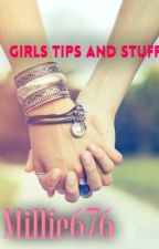 Girls tips and stuff by Millie676