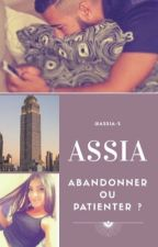 Chronique d'Assia : abandonner ou patienter ? [TERMINÉE] by Assia-23