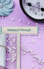 Making It Through by ManUrocks