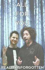 All For You [Finished] (Trohley fanfic) by realityisforgotten