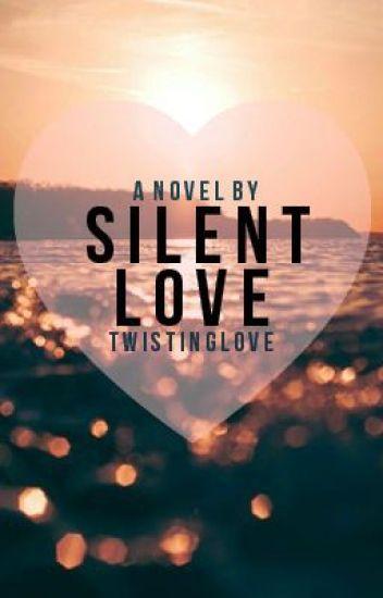 Silent Love [Watty Awards 2013 Finalist]