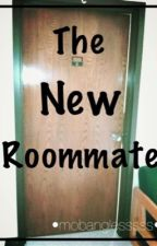 The New Roommate by mobanglesssss