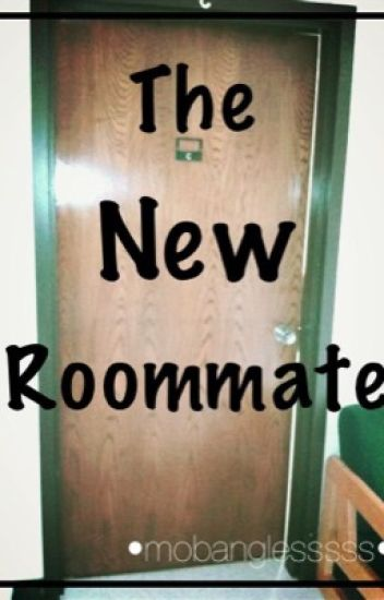 The New Roommate