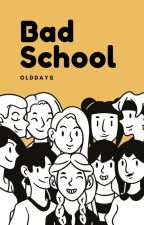 Bad School by OldDays