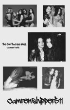 The One That Got Away ; Camren by camrenshipper511