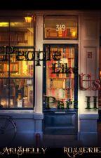 People Like Us: Part II (boyxgirlxboy) by AriShelly