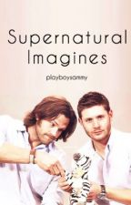 Supernatural Imagines by itsokaybucky