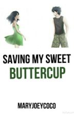 Saving My Sweet Buttercup (Butchercup) by MaryJoeycoco