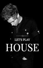 Let's Play House •LH• by onlyagirlwithfeeling