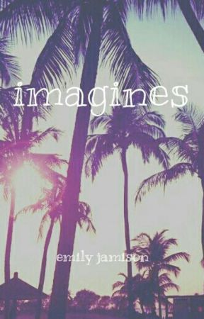 Random Imagines by emilyjamison14
