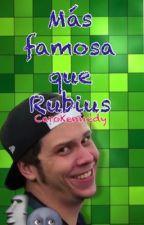 Más famosa que Rubius [Rubius y tú] by UstehCaroKennedy