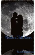 Under a Full moon by xxbabyjokerxx