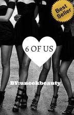 6 of Us by uneekbeauty