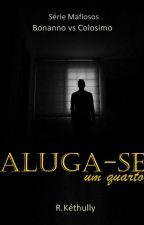Aluga-se um quarto (Série Mafiosos)  by RKethully