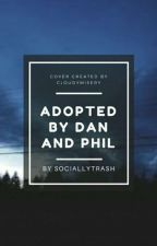 Adopted by Dan and Phil by TheAwkwardDonut