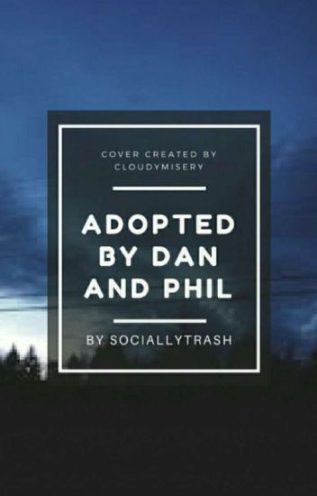 Adopted by Dan and Phil
