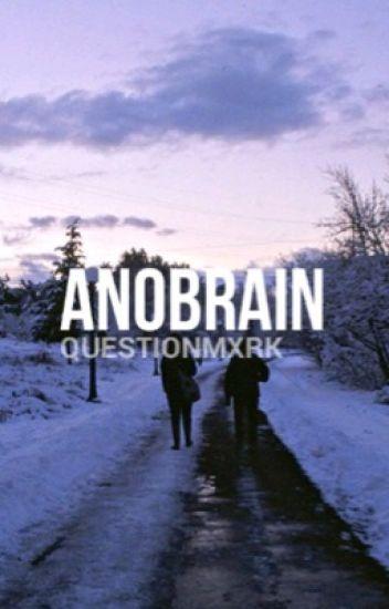 anobrain; l.t+h.s