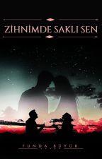 Zihnimde Saklı Sen by Funda_Byk45