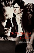 The Ties That Kept Us Apart by HiddlestonGirl