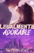 Legalmente adorable (LTFL #1) by ArlethGontol