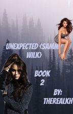 Unexpected {Sammy Wilk Fanfic} by therealKH