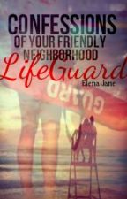Confessions of Your Friendly Neighborhood Lifeguard by ElenaJane