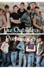 The Outsiders Preferences by Kolodgie101
