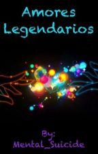 Amores Legendarios by StaLiLiRojasGuerrero
