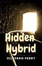The Hidden Hybrid by Oliverro_writer