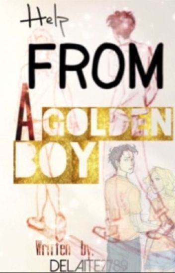 Help From A Golden Boy (Percy Jackson Fanfiction)