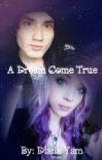 A Dream Come True (Denis Stoff FanFiction) by DianaYam4