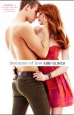 Because Of Low- Abbi Glines #2 by BellDiias