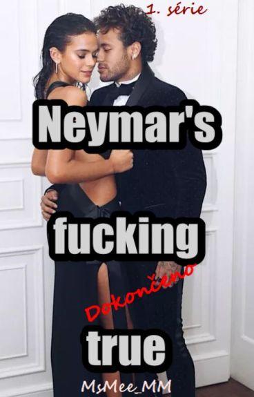 Neymar's fucking true (CZ) [1. série]