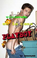 Viviendo en la casa Playboy by FrutillasConCrema