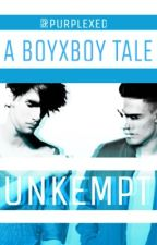 UNKEMPT [boyxboy] by purplexed