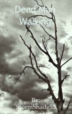Dead Man Walking by StormShade53
