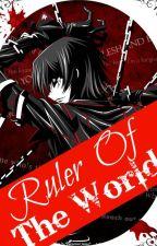 Rυler Of Tнe World~[Yandere!Lelouch X Reader] by STWNTstories