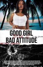 Good Girl With A Bad Attitude (BWWM) by yagirldejah