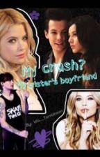 My crush? My sister's boyfriend by Ida__Tomlinson