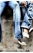 The Story of Abigail Crane by Nerd_Alert_101