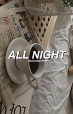 all night ÷ r.l. by fahlloutboy