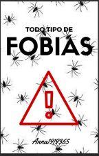 Todo tipo de fobias by Anna1919365