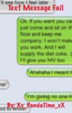 Text message fails ;) by ItsSawyerYall