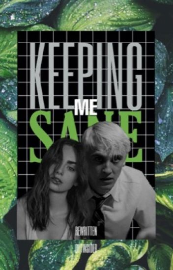 Keeping me Sane {Draco Malfoy}