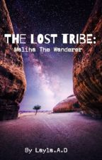 The Lost Tribe: Maliha the Wanderer (Book 1) by Layla-A-D
