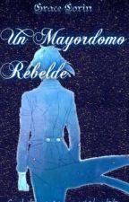 Un Mayordomo Rebelde (sebastian michaelis y tu) by GraceCorin