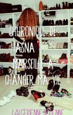 Chronique de Hasna : Marseille a changer ma vie by LalgerieneSicilienne