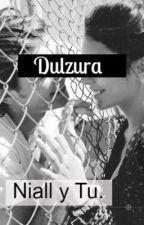 Dulzura.  ~Niall y Tu~ TERMINADA. by MooiLuna